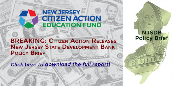 NJ State Development Bank Proposal by New Jersey Citizen Action Education Fund